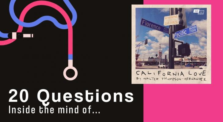 20 Questions with... Walter Thompson-Hernández (California Love)
