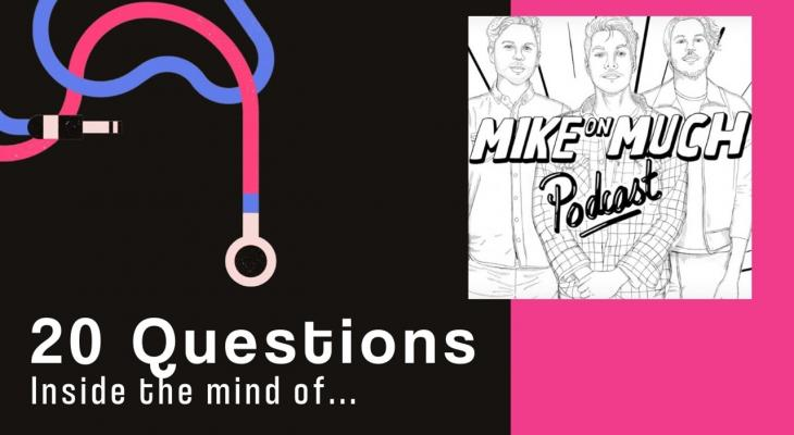 20 Questions with... Mike Veerman & Shane Cunningham (Mike on Much)