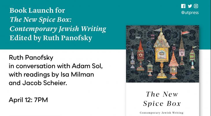 Turquoise and white background with the book cover of the New Spice Box. On the left side is text: Book Launch for The New Spice Box: Contemporary Jewish Writing edited by Ruth Panofsky. Ruth Panofsky in conversation with Adam Sol, with readings by Isa Milman and Jacob Scheier.