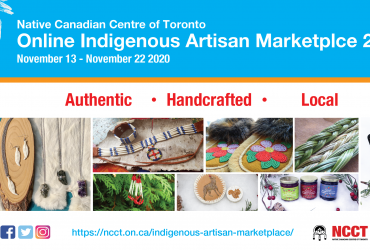Online Indigenous Artisan Marketplace WHEN: November 13th - 22nd 10 am - 4 pm WHERE: The Marketplace will operate ONLINE from the NCCT WEBSITE and the Facebook Event page