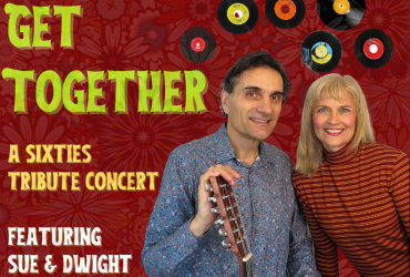 Sue and Dwight against a red flowered background with old records and text Get Together: A Sixties Tribute Concert featuring Sue & Dwight.