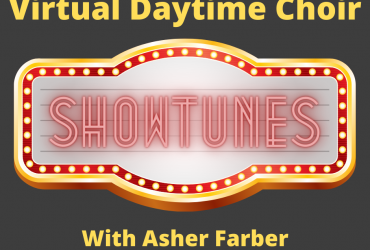 Virtual Daytime Choir with Asher Farber: Showtimes